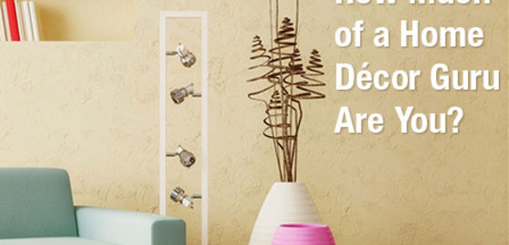 How Much of a Home Décor Guru Are You? Take Our Quiz!